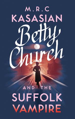 Betty Church and the Suffolk Vampire (Betty Church Mystery, #1)