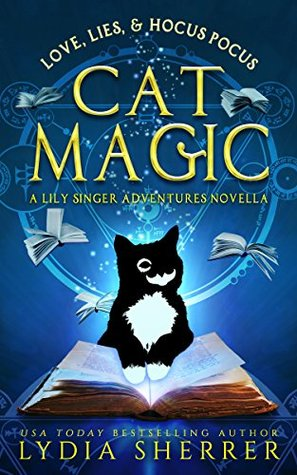 Love, Lies, and Hocus Pocus Cat Magic by Lydia Sherrer