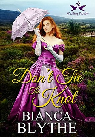 Don't Tie the Knot (Wedding Trouble, #1)