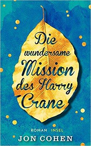 Die wundersame Mission des Harry Crane by Jon   Cohen