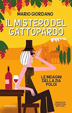 Il mistero del Gattopardo. Le indagini della zia Poldi by Mario  Giordano
