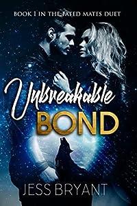 Unbreakable Bond (Fated Mates Duet #1)