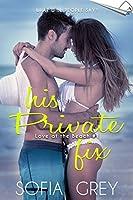 His Private Fix (Love at the Beach Book 1)