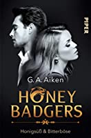 Honigsüß & bitterböse (Honey Badgers, #1)