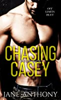 Chasing Casey (Off Limits Duet, #2)