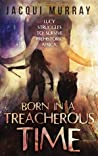 Born in a Treacherous time (Dawn of Humanity Book 1)