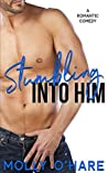 Stumbling Into Him (Stumbling Through Life, #1)