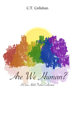 Are We Human? by C.T. Callahan