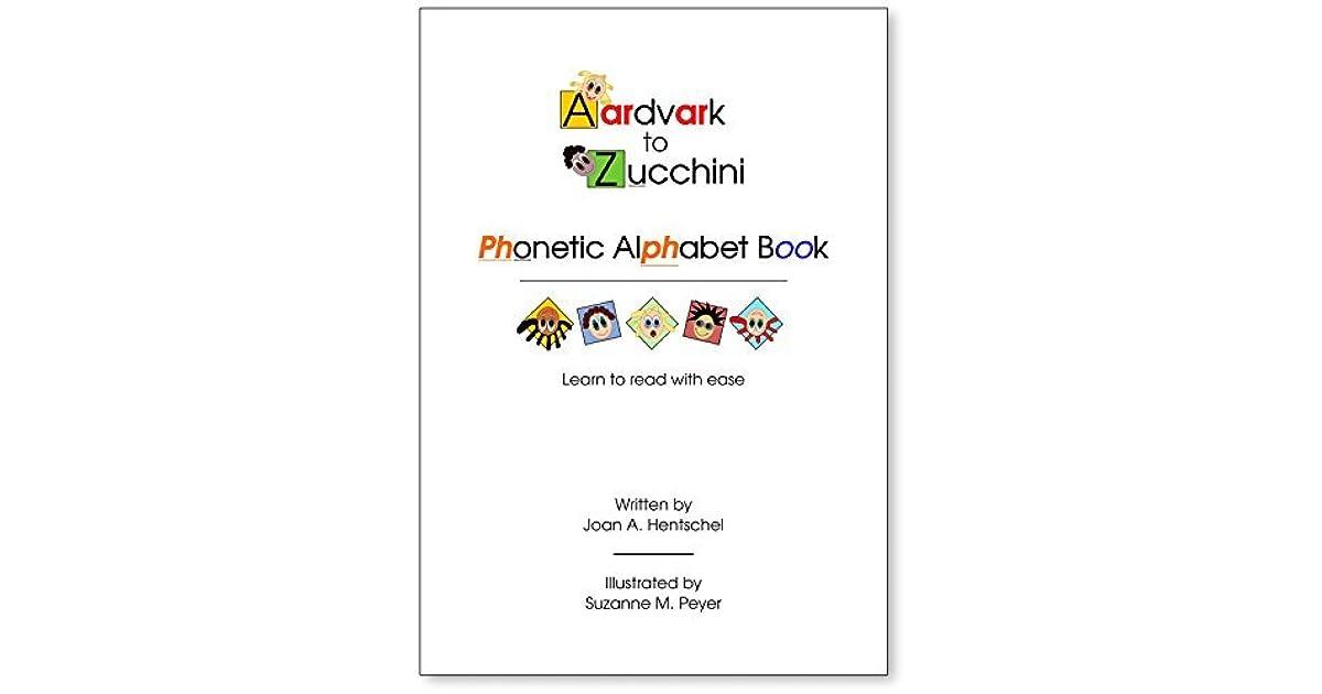 Aardvark To Zucchini Phonetic Alphabet Book By Joan Hentschel