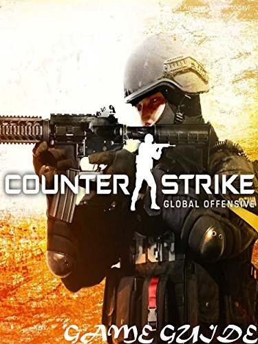 Counter Strike Global Offensive Game Guide