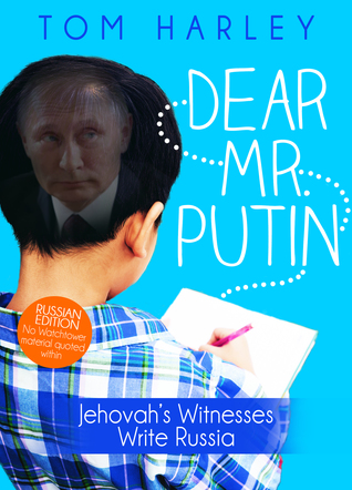 Dear Mr. Putin: Jehovah's Witnesses Write Russia: Extremism-Free Version