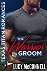 The Warrior Groom: Texas Titans Romances