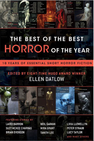 The Best of the Best Horror of the Year: Ten Years of Essential Short Horror Fiction