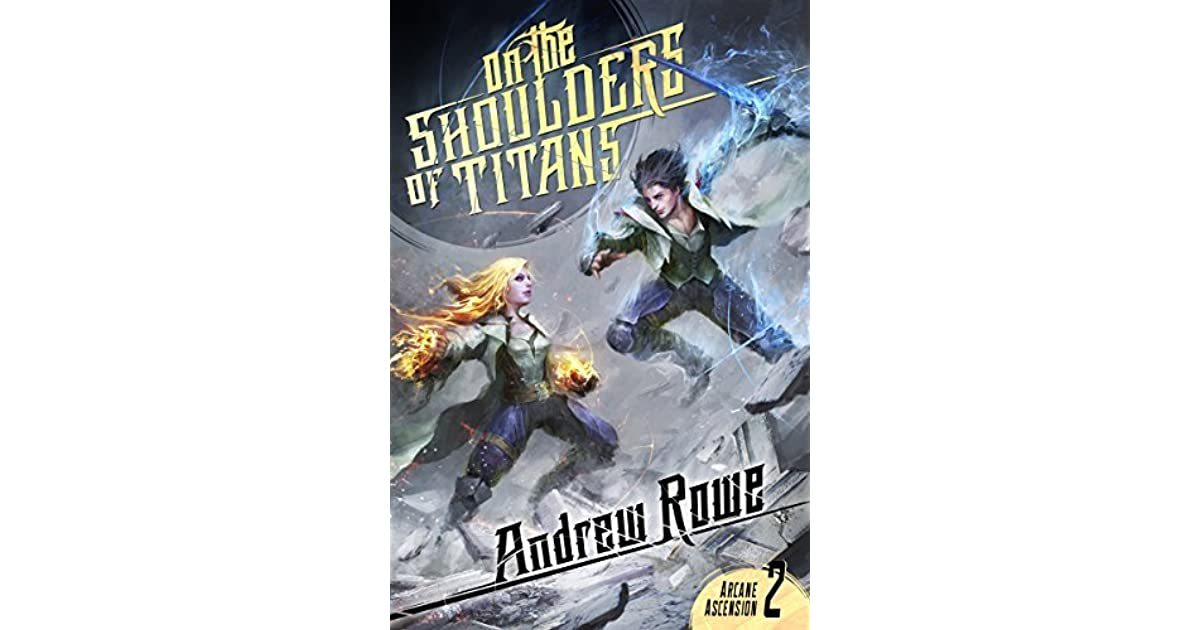 Ebook On The Shoulders Of Titans Arcane Ascension 2 By Andrew Rowe