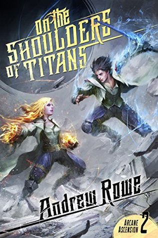 On the Shoulders of Titans by Andrew Rowe