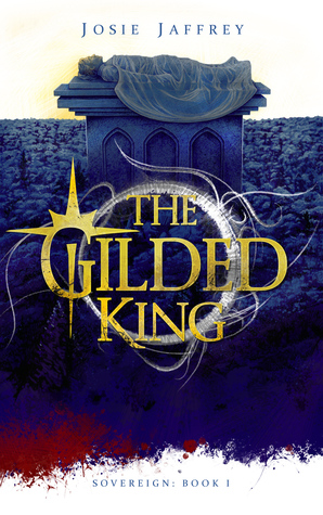 The Gilded King (Sovereign, #1)
