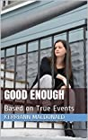 Good Enough: Based on True Events