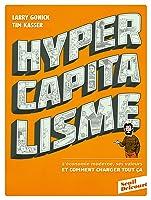 Hypercapitalisme: l'économie moderne, ses valeurs, et comment changer tout ça