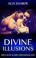 Divine Illusions (Spells of Surrender, #1)