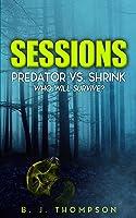 Sessions - Predator vs. Shrink Who will survive?