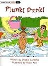 Plunk! Dunk!