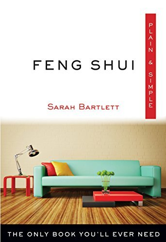 Feng Shui Plain & Simple The Only Book You'll Ever Need (Plain & Simple Series)