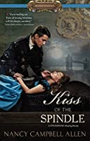 Kiss of the Spindle (Proper Romance)