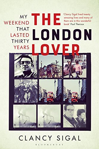 The London Lover My Weekend that Lasted Thirty Years