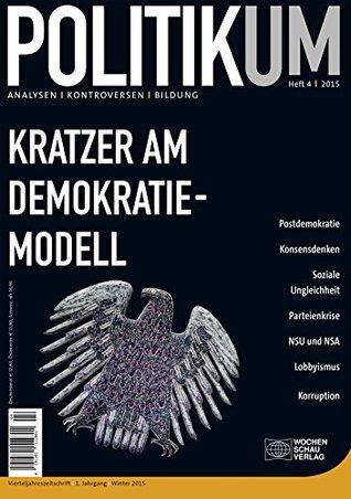 Kratzer am Demokratiemodell: POLITIKUM 4/2015