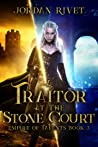A Traitor at the Stone Court (Empire of Talents, #3)
