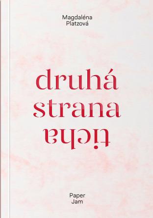 Druhá strana ticha Magdaléna Platzová