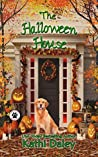 The Halloween House (A Tess and Tilly Cozy Mystery Book 4)