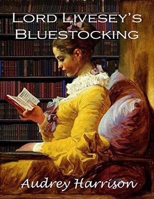 Lord Livesey's Bluestocking: A Regency Romance