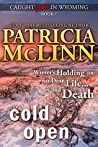 Cold Open (Caught Dead in Wyoming, #7)