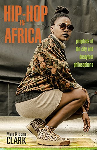 Hip-Hop in Africa Prophets of the City and Dustyfoot Philosophers (Ohio RIS Global Series)