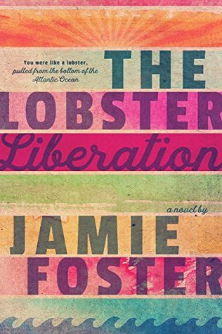 The Lobster Liberation Jamie Foster