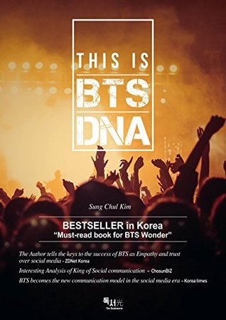This is BTS DNA by Sung Chul Kim