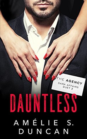 Dauntless (The Agency Dark Affairs Duet Book 2)