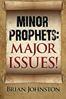 Minor Prophets: Major Issues (Search For Truth Bible Series - Book 5)