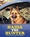 Haida The Hunter: She Dreamed of Running with the Wild Pack