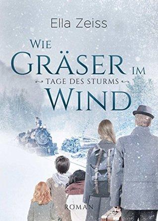 Wie Gräser im Wind (Tage des Sturms, #1)