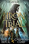 The Iron Trial by Holly Black