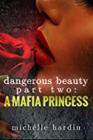 A Mafia Princess (Dangerous Beauty #2)