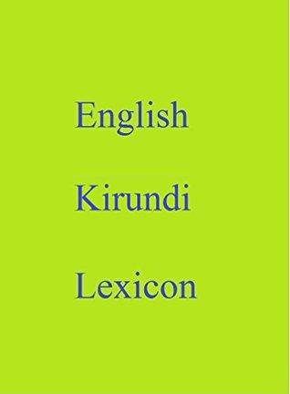 English Kirundi Lexicon (World Languages Dictionary Book 80) Shangkarya