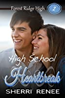 High School Heartbreak (Forest Ridge High Book 2)
