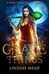 Grave Things (Grave Things #1)