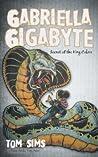 Gabriella Gigabyte: Secret of the King Cobra