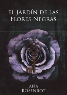 El jardin de las flores negras by Ana Rosenrot