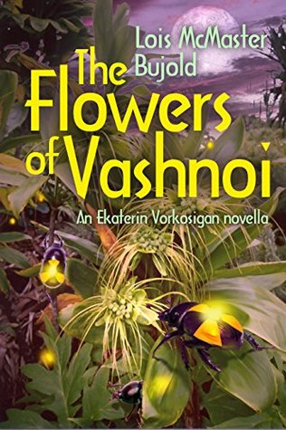 The Flowers of Vashnoi by Lois McMaster Bujold