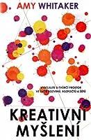 Kreativní myšlení: Vybojujte si tvůrčí prostor ve světě rozvrhů, rozpočtů a šéfů